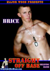 Straight Off Base – Brice