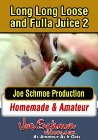 Joe Schmoe – Long Long Loose And Fulla Juice 2
