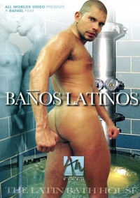 All Worlds Video Banos Latinos – The Latin Bath House
