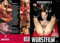 Wurstfilm Studio – Perverts 2 (2008)
