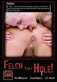 Felch That Hole ( 2008 )  (  Ricky Raunch )