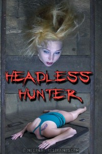 IRestraints – Delirious Hunter – Headless Hunter Part 1