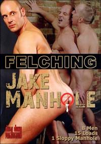 Felching Jake Manhole (Patrik Kohl, Dirty Dawg Productions)