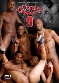 Thug Orgy 9 (Edward James Productions – 2012)
