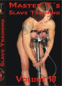 Master T's Slave Training Volume 18