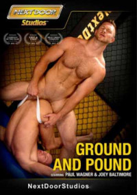 Ground And Pound – Paul Wagner, Joey Baltimore, Alex Andrews