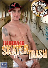 Bareback Skater Trash – Alan Hill, Alex Stevens, Chad Ward