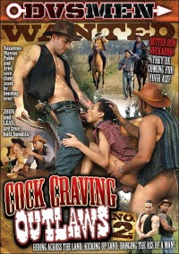 Cock Craving Outlaws Part 2 (2011)