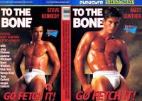 To The Bone Go Fetch It – Steve Kennedy, Matt Gunther, Joey Stefano (1990)