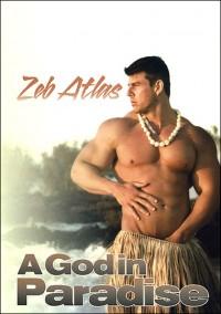 Zeb Atlas A God In Paradise