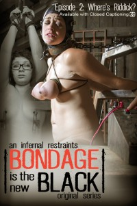Infernalrestraints – Nov 21, 2014 – Bondage Is The New Black – Episode 2
