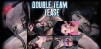 Veruca James – Double Team Tease