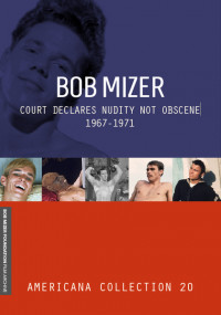 Bob Mizer – Court Declares Nudity Not Obscene