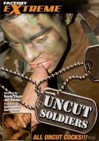 Uncut Soldiers (All Uncut Cocks) – Alex Rivers, Kal Sparks, Felix West