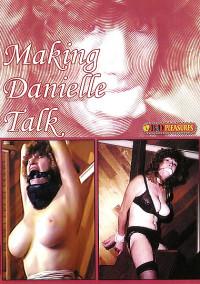 B&D Pleasures – Making Danielle Talk
