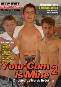 Your Cum Is Mine 2 (Marek Bruckner, Street Boys) (2009, Bareback, Twink, Oral-Anal Sex, Muscle Men,