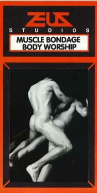 Muscle Bondage Body Worship – Daddy Zeus, Max Grand (1995)