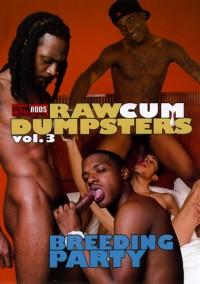 Raw Cum Dumpsters Vol 3 – Breeding Party (2014)