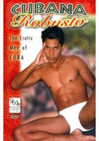 Cubana Robusto Erotic Men Of Cuba – Andrei, Junior, Kelvin