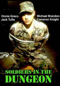 Soldiers In The Dungeon (Bound & Gagged Video)