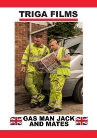 Triga Films – Gas Man Jack And Mates (2017)