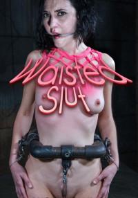 Rita Rollins- Waisted Slut