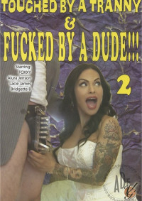 Touched By A Tranny And Fucked By A Dude Vol. 2