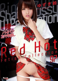 Rin Yuzuki – Red Hot Fetish Collection Vol. 97