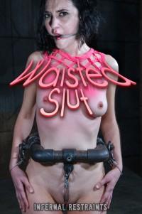 Infernalrestraints – Feb 19, 2016 – Waisted Slut – Rita Rollins