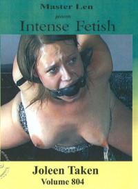 Intense Fetish Volume 804 – JoleenTaken