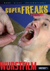 Super Freaks Hardcore Directors Cut (2011)