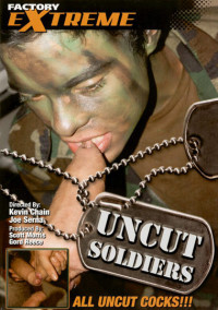 Uncut Soldiers (All Uncut Cocks) – Alex Rivers, Kal Sparks, Felix West