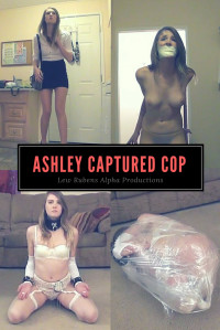 Lew Rubens Alpha Productions – Ashley Captured Cop Full