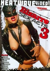 Bizarre Sex Acts Vol. 3 DVD