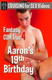 Fantasy Cum True Aaron's 19th Birthday