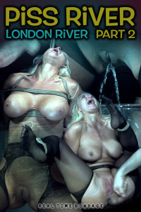 RealTimeBondage – London River – Piss River – Part 2