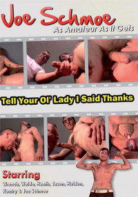 Joe Schmoe – Tell Your Ol' Lady I Said Thanks