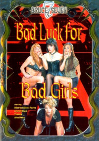 Bad Luck For Bad Cuties