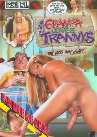 My Grandpa Loves Trannies – But Hes Not Gay