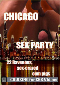 Cruising For Sex – Chicago Sex Party