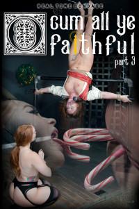 O Cum All Ye Faithful Part 3