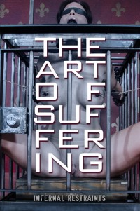 Infernalrestraints – May 20, 2016 – The Art Of Suffering – Syren De Mer – Matt Williams