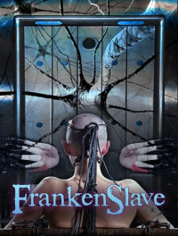 FrankenSlave – Abigail Dupree, Bonnie Day And Pockit Fanes