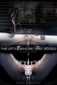 The Little Whore That Could Part 1 – BDSM, Humiliation, Torture