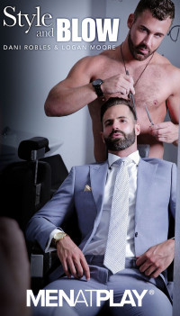 Men At Play – Style & Blow (Dani Robles & Logan Moore)