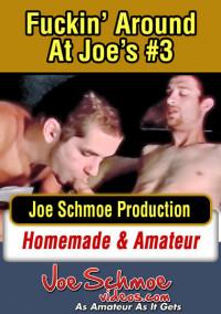 Fuckin Around At Joe's 3