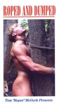 Tom Ropes McGurk – Roped And Dumped