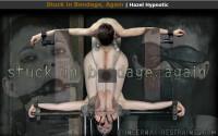 Infernalrestraints – May 02, 2014 – Stuck In Bondage, Again – Hazel Hypnotic