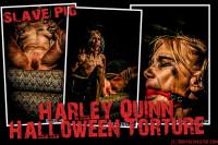 Pig – Harley Quinn Halloween Torture