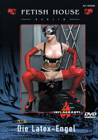Inflagranti German Fetish House 6 Die Latex-Engel Scene 1